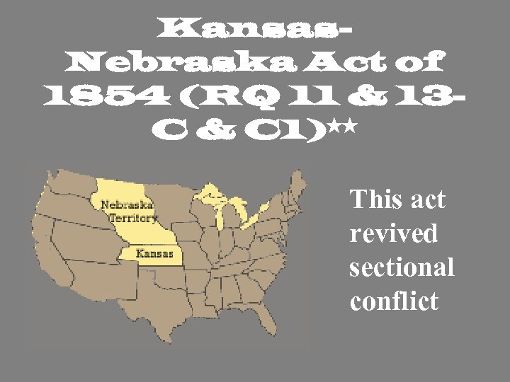 Kansas. Nebraska Act of 1854 (RQ 11 & 13 C & C 1)** This