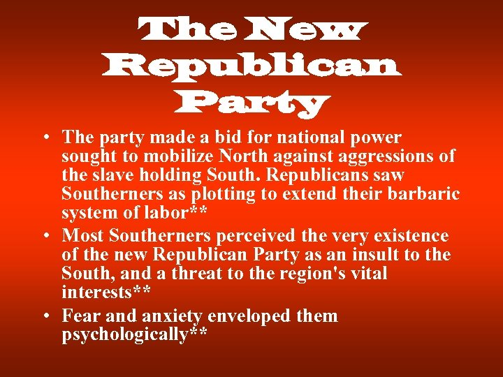 The New Republican Party • The party made a bid for national power sought
