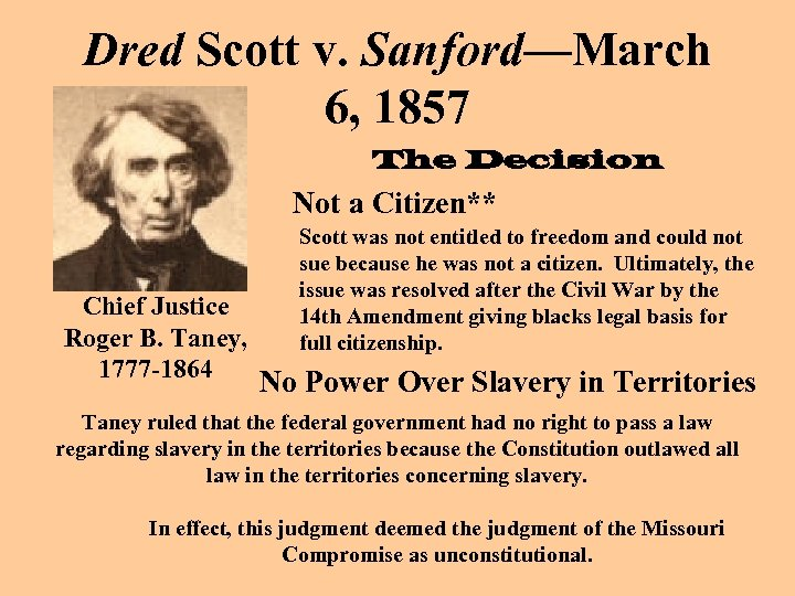 Dred Scott v. Sanford—March 6, 1857 The Decision Not a Citizen** Chief Justice Roger