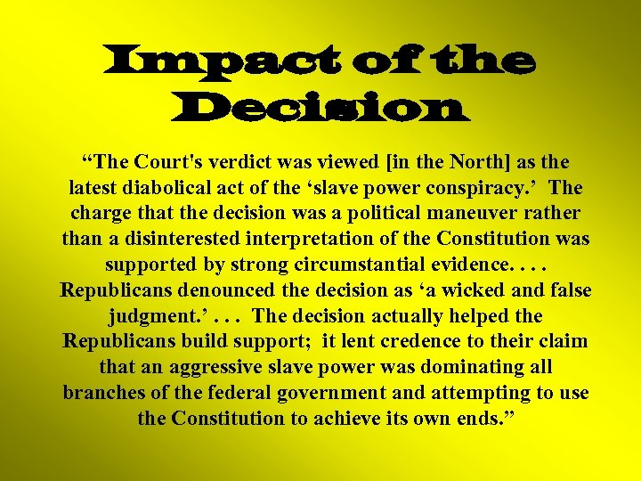 "Impact of the Decision ""The Court's verdict was viewed [in the North] as the"
