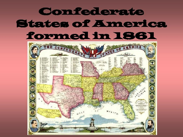 Confederate States of America formed in 1861