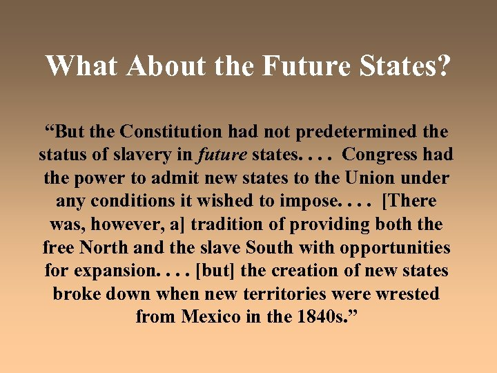 "What About the Future States? ""But the Constitution had not predetermined the status of"