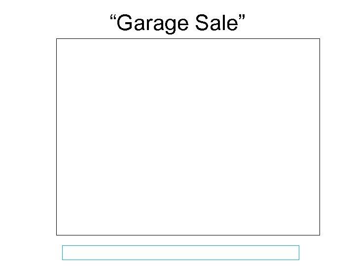 """""""Garage Sale"""""""