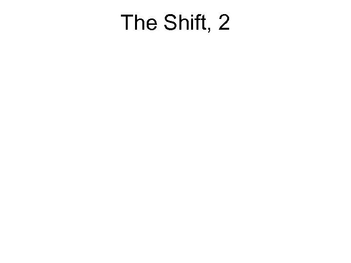 The Shift, 2