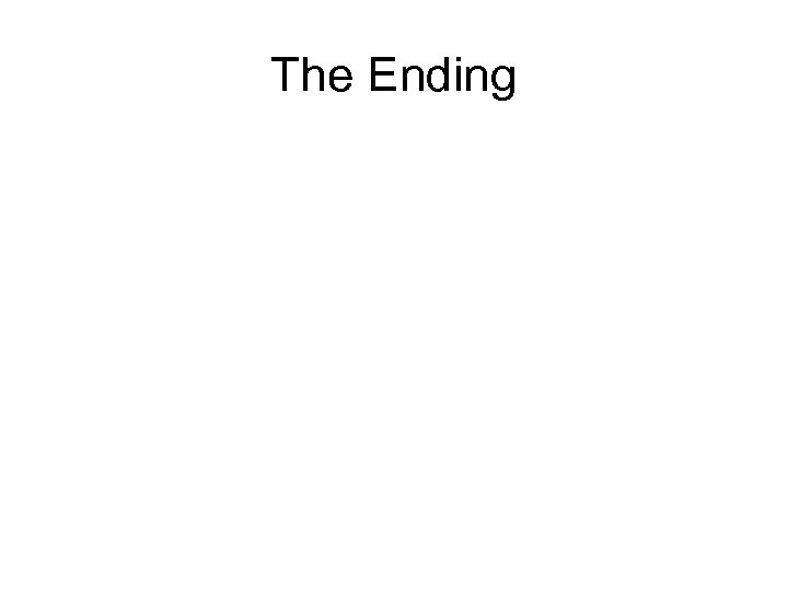The Ending