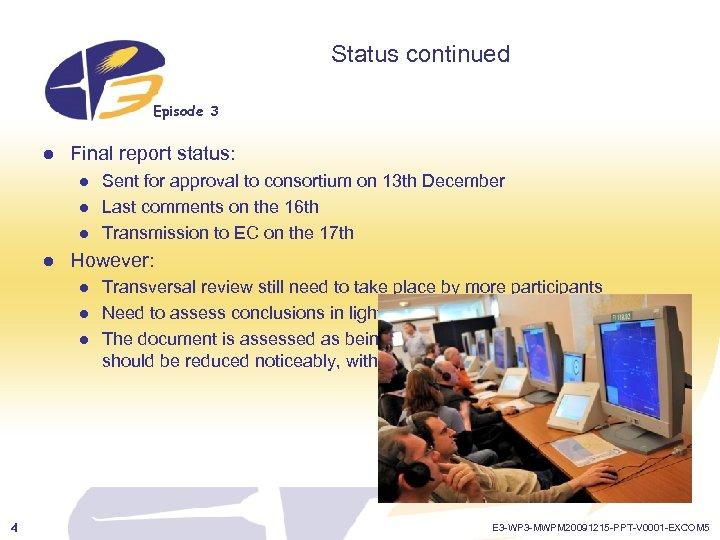 Status continued Episode 3 l Final report status: l l However: l l l