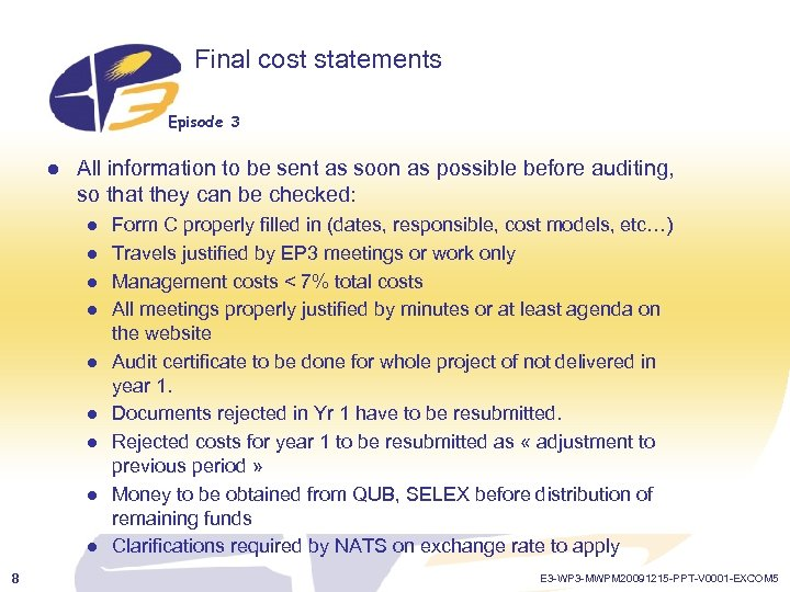 Final cost statements Episode 3 l All information to be sent as soon as
