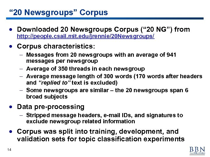 """"""" 20 Newsgroups"""" Corpus · Downloaded 20 Newsgroups Corpus ("""" 20 NG"""") from http:"""