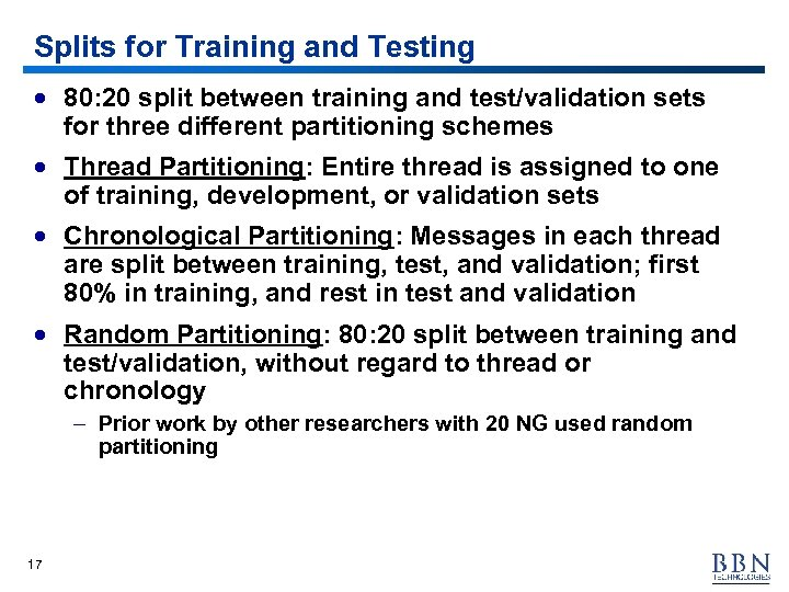 Splits for Training and Testing · 80: 20 split between training and test/validation sets