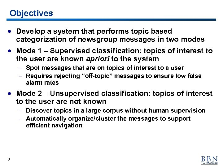 Objectives · Develop a system that performs topic based categorization of newsgroup messages in