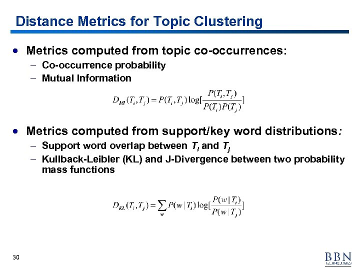 Distance Metrics for Topic Clustering · Metrics computed from topic co-occurrences: – Co-occurrence probability