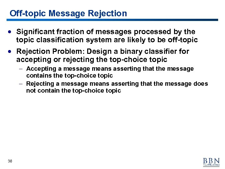 Off-topic Message Rejection · Significant fraction of messages processed by the topic classification system