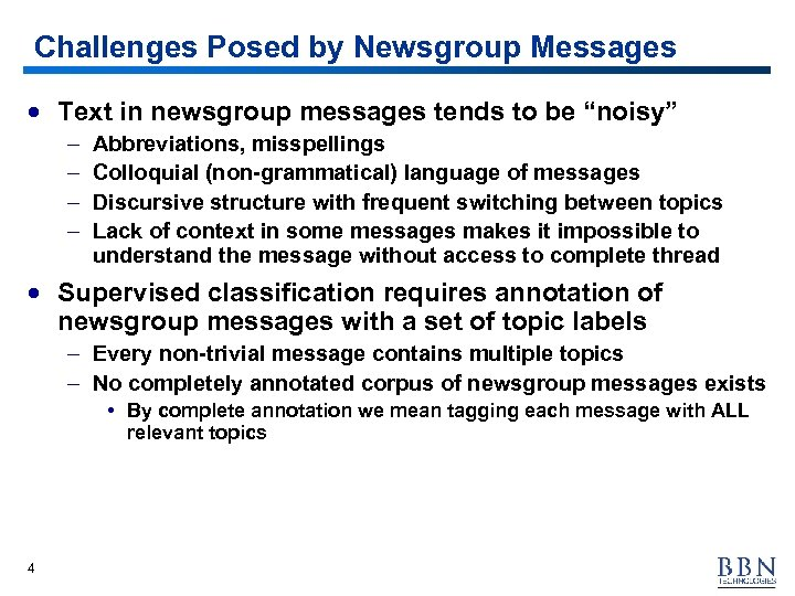 """Challenges Posed by Newsgroup Messages · Text in newsgroup messages tends to be """"noisy"""""""