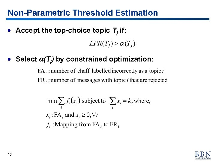 Non-Parametric Threshold Estimation · Accept the top-choice topic Tj if: · Select a(Tj) by