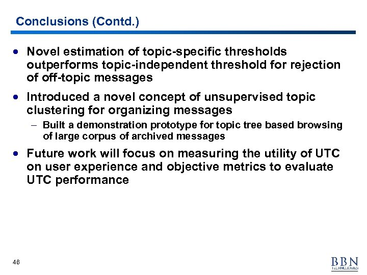 Conclusions (Contd. ) · Novel estimation of topic-specific thresholds outperforms topic-independent threshold for rejection