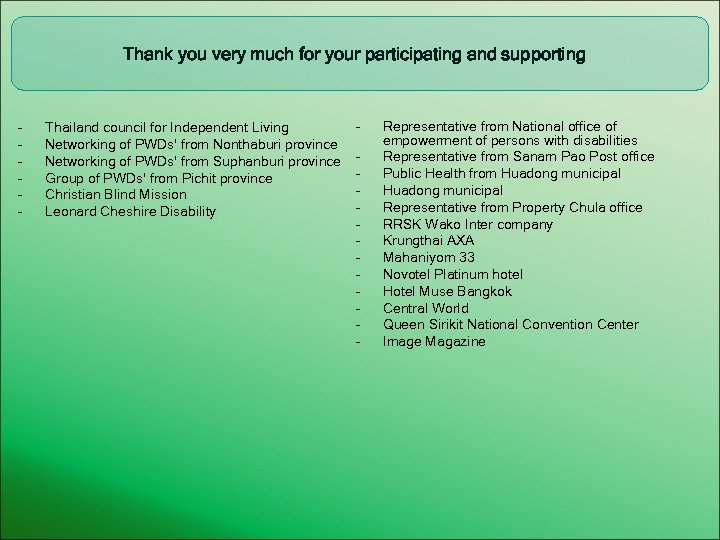 Thank you very much for your participating and supporting - Thailand council for Independent