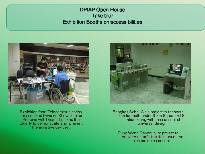 DPIAP Open House Take tour Exhibition Booths on accessibilities Exhibition from Telecommunication services and