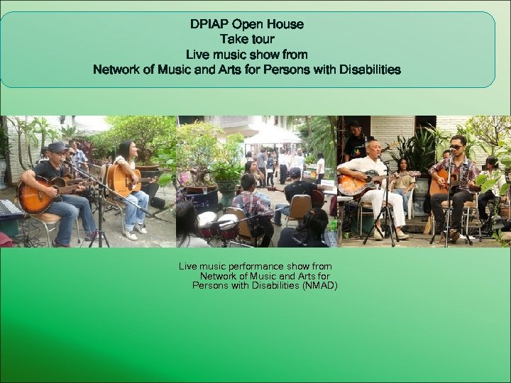 DPIAP Open House Take tour Live music show from Network of Music and Arts