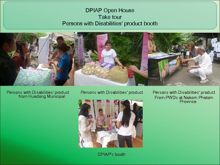 DPIAP Open House Take tour Persons with Disabilities' product booth Persons with Disabilities' product