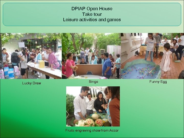 DPIAP Open House Take tour Leisure activities and games Lucky Draw Bingo Fruits engraving