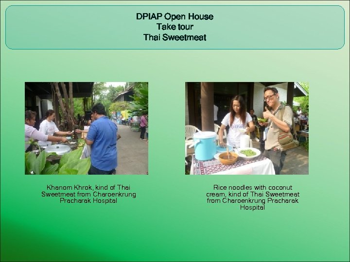 DPIAP Open House Take tour Thai Sweetmeat Khanom Khrok, kind of Thai Sweetmeat from