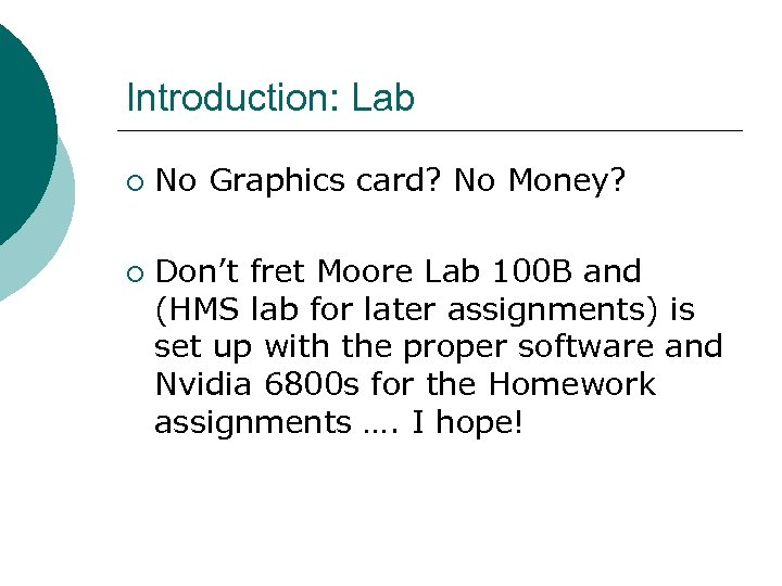 Introduction: Lab ¡ ¡ No Graphics card? No Money? Don't fret Moore Lab 100