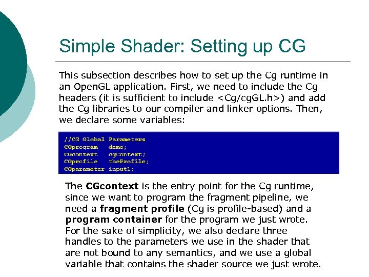 Simple Shader: Setting up CG This subsection describes how to set up the Cg
