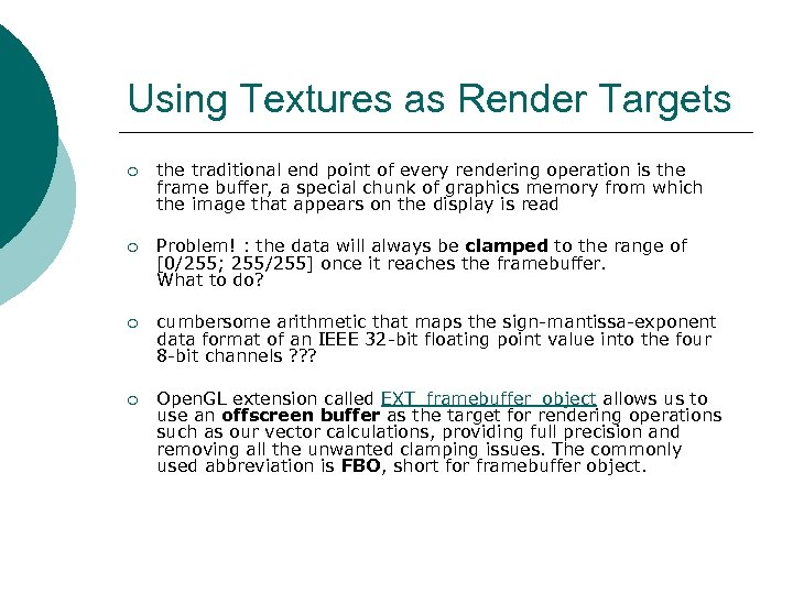 Using Textures as Render Targets ¡ the traditional end point of every rendering operation