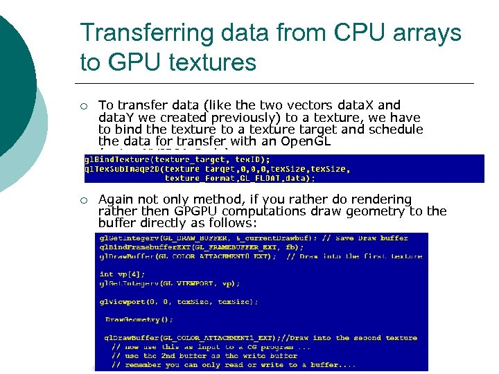 Transferring data from CPU arrays to GPU textures ¡ To transfer data (like the