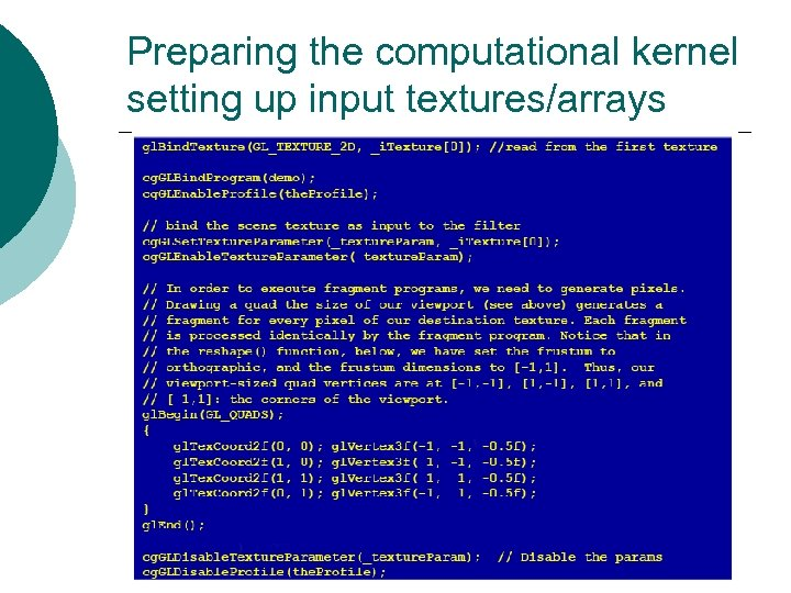 Preparing the computational kernel setting up input textures/arrays
