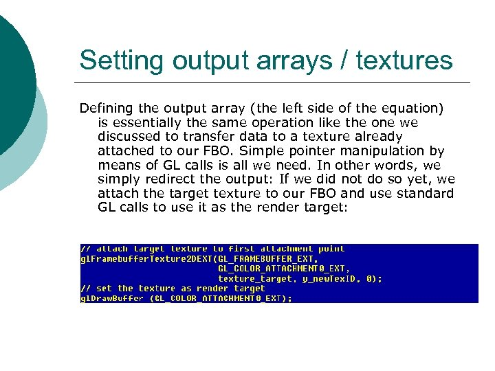 Setting output arrays / textures Defining the output array (the left side of the