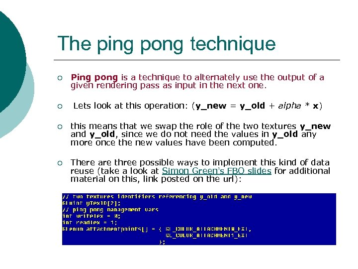 The ping pong technique ¡ Ping pong is a technique to alternately use the