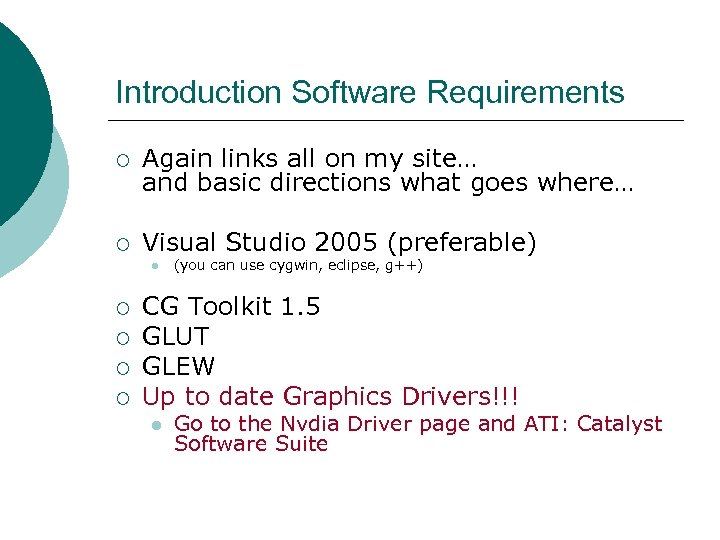 Introduction Software Requirements ¡ Again links all on my site… and basic directions what