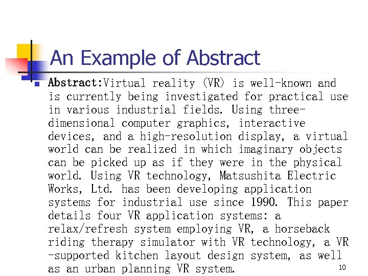 An Example of Abstract n Abstract: Virtual reality (VR) is well-known and is currently