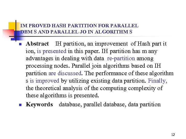 IM PROVED HASH PARTITION FOR PARALLEL DBM S AND PARALLEL JO IN ALGORITHM S