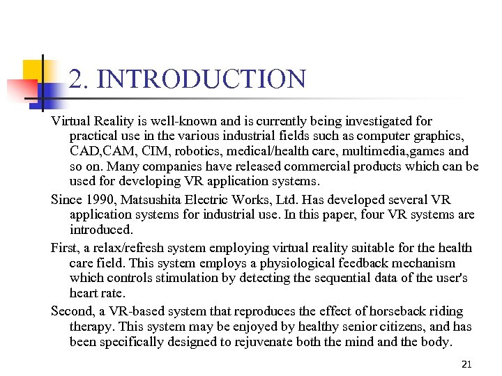 2. INTRODUCTION Virtual Reality is well-known and is currently being investigated for practical use