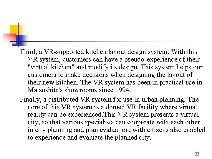 Third, a VR-supported kitchen layout design system. With this VR system, customers can have