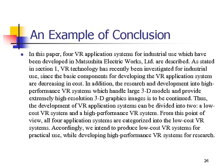 An Example of Conclusion n In this paper, four VR application systems for industrial