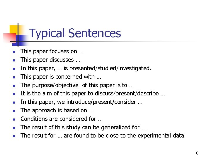 Typical Sentences n n n This paper focuses on … This paper discusses …