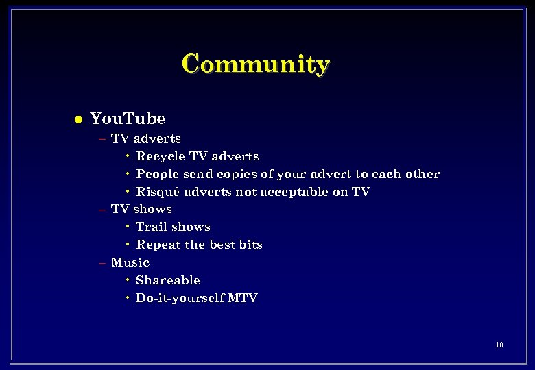Community l You. Tube – TV adverts • Recycle TV adverts • People send
