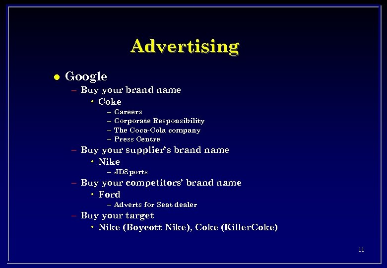 Advertising l Google – Buy your brand name • Coke – – Careers Corporate