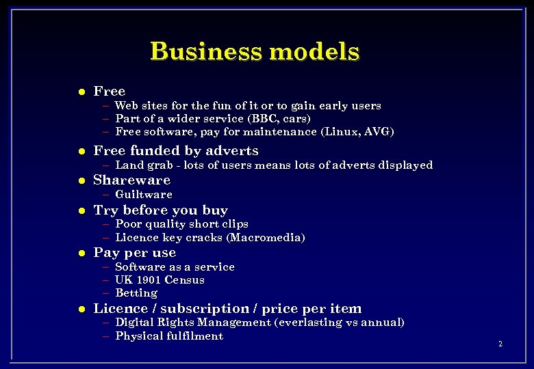 Business models l Free – Web sites for the fun of it or to