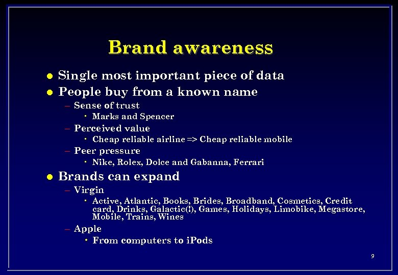 Brand awareness l l Single most important piece of data People buy from a