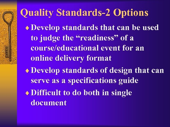 "Quality Standards-2 Options ¨ Develop standards that can be used to judge the ""readiness"""
