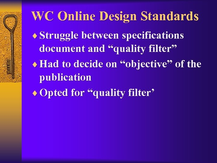 "WC Online Design Standards ¨ Struggle between specifications document and ""quality filter"" ¨ Had"