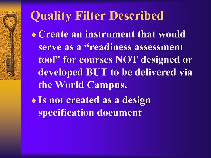 "Quality Filter Described ¨ Create an instrument that would serve as a ""readiness assessment"