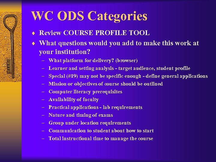WC ODS Categories ¨ Review COURSE PROFILE TOOL ¨ What questions would you add