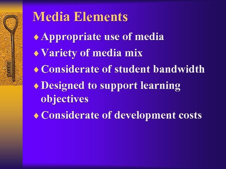 Media Elements ¨ Appropriate use of media ¨ Variety of media mix ¨ Considerate