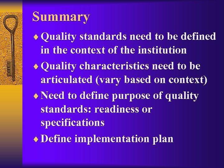 Summary ¨ Quality standards need to be defined in the context of the institution