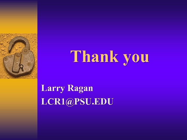 Thank you Larry Ragan LCR 1@PSU. EDU